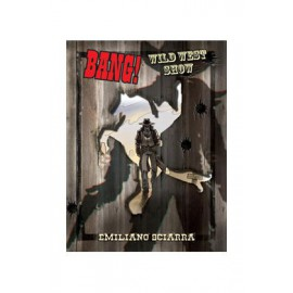 Bang! Wild West Show -...